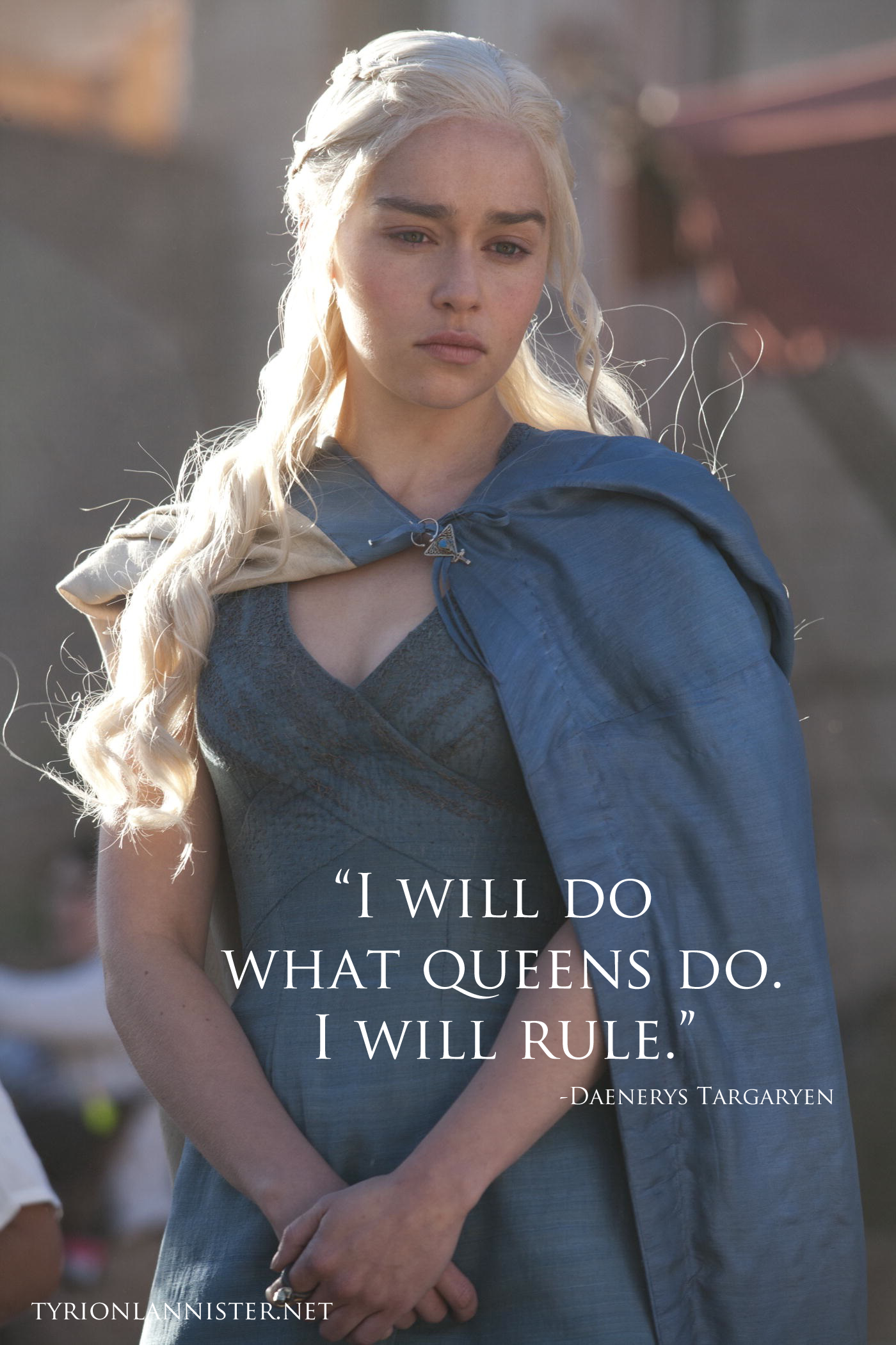 daenerys-I-will-do-what-queens-do-i-will-rule.png