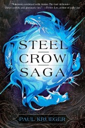 Steel Crow Saga Paul Krueger