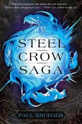 Steel Crow Saga Paul Krueger